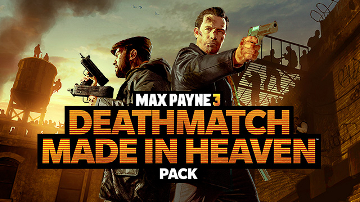 Max payne 3 deathmatch made in heaven dlc