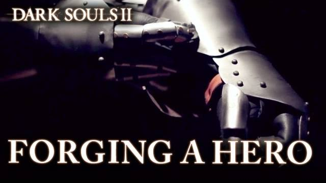 dark souls 2 forging a hero trailer