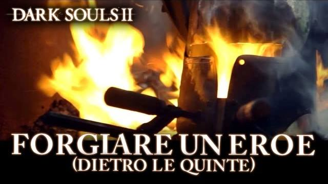 forgiare un eroe darksouls II