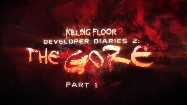 killing floor 2 diario sviluppatori the gore parte 1
