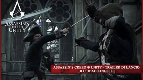 Assassin's Creed Unity Dlc Dead King trailer di lancio