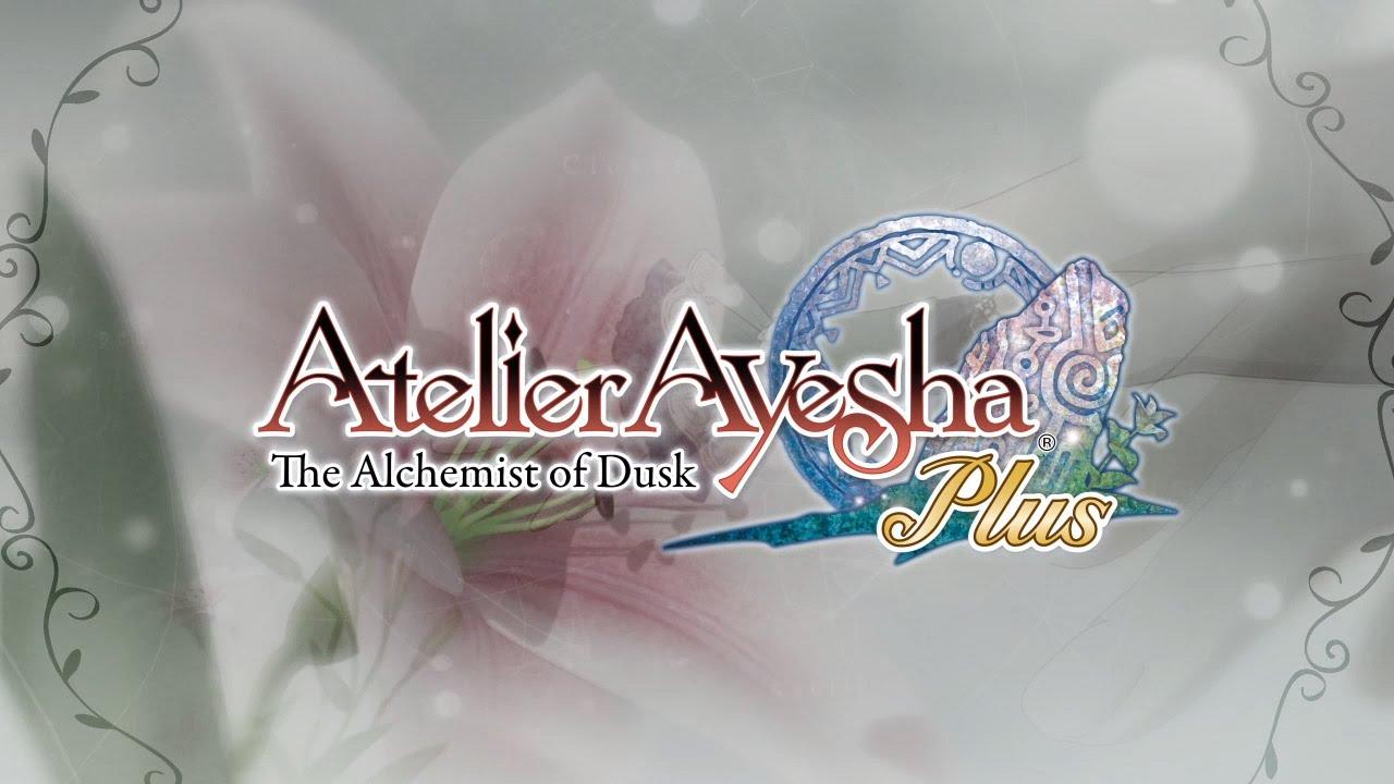 Atelier Ayesha Plus The Alchemist of Dusk