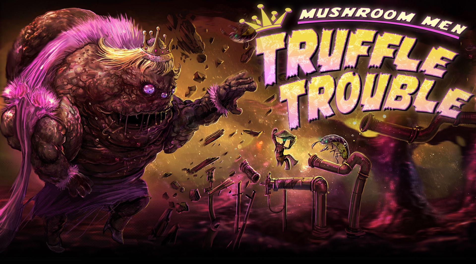 mushroom men truffle  trouble