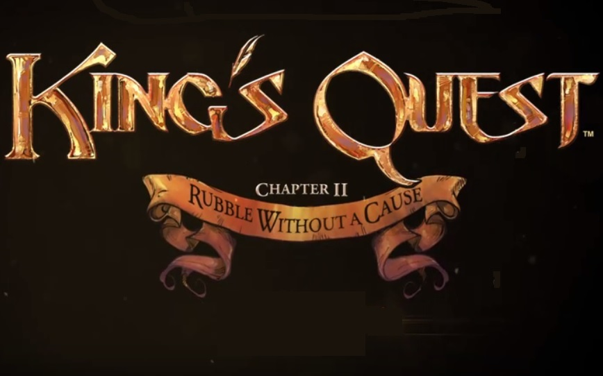 King's Quest - Parte 2 Rubble Without a Cause