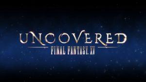 """Final Fantasy XV, videoriassunto dell'evento """"Uncovered"""""""