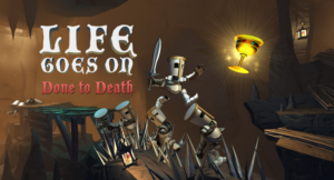 Life Goes On: Done to Death approda su PS4 e Pc