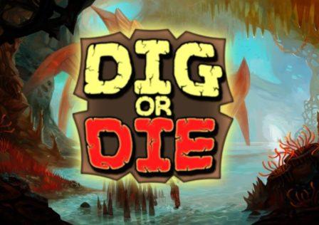 Dig or Die evidenza