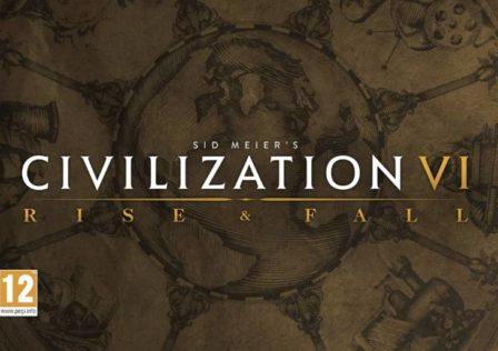 Civlization VI Rise and Fall